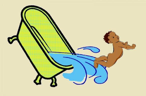 Jeter le bébé avec l'eau du bain